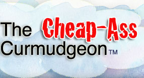 The Cheap-Ass Curmudgeon Website